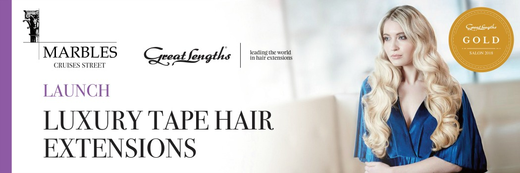 Great Lengths Launch Luxury GL Tape Hair Extensions @Marbles Hair & Beauty