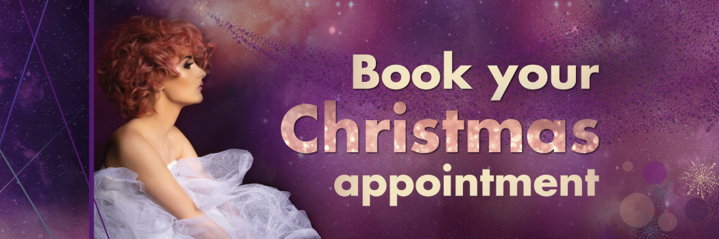 We are taking Christmas Appointments - Call to Book